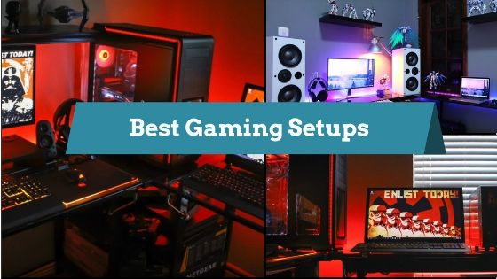 20 Best Gaming Setups of 2019 [ July Update ] that will Blow